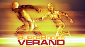SuperBodies Verano